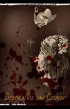 Dracula:Vis sau cosmar? by MIKiduta_sama