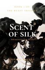 Scent of silk  #Wattys2019 by ViennaMaiora