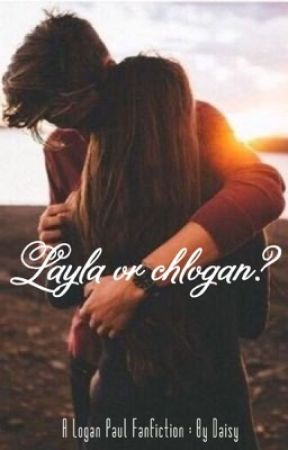 Logan Paul fanfiction: Chlogan first? by Daisymay126