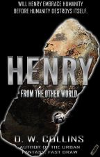 Henry: From the Other World by DarrenCollins9
