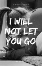 i will not let you go  by shhuji