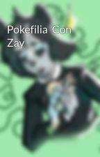 Pokefilia  Con Zay by StaxxZayM2Divercionc