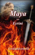 Maya / Tome 2: Eyrini by EmilieMontellit