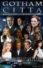 "Gotham Cittá: La Leyenda Renacida {Saga ""Gotham""; Libro 2} #DcHeroesAwards by Steycy244"