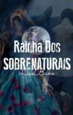 Rainha Dos Sobrenaturais - Os Híbridos by LiseHerondale_30