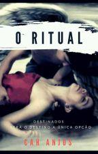 Destinados- O Ritual  (DEGUSTAÇÃO) by CarinaDosAnjos