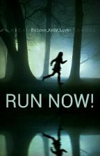 Run Now! by love_kelly_love
