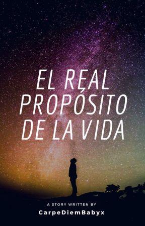 El real propósito de la vida » h.s by CarpeDiemBabyx