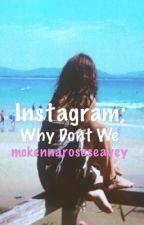 Instagram: why don't we by mckennaroseseavey