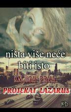 NIŠTA VIŠE NEĆE BITI ISTO : Projekat Lazarus by snovi_lutalice1