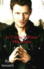 Je t'aime Niklaus Mikaelson by tessaeli