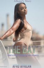 The Bay (URBAN FICTION) by afroafrican
