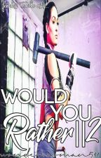 Would You Rather?!||2 by Ash_Yeol