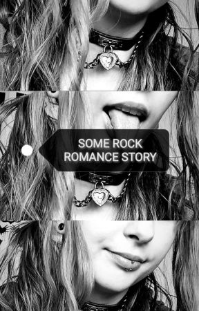 Some Rock Romance Story by SincerelyLittle
