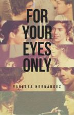 ⚜For Your Eyes Only⚜  ⚜Larry Stylinson⚜ by vanedehs