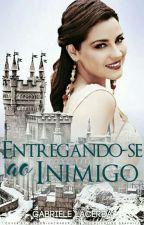 Entregando-Se Ao Inimigo (COMPLETA) by GabiiiGabiil