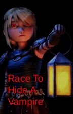 Race To Hide A Vampire by SavanahLemke