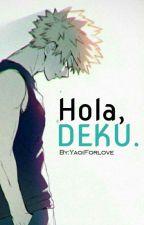 Hola, Deku. by YaoiForlove