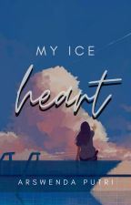 My Ice Heart (COMPLETED) by ArswendaPutri