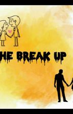 THE BREAK UP.  by sample_chichay