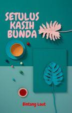 Setulus Kasih Bunda by SkylightBooksID