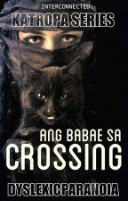 Ang Babae sa Crossing [PUBLISHED] by DyslexicParanoia