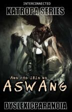 Ang Pag-ibig ng Aswang  [PUBLISHED] by DyslexicParanoia