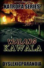 Walang Kawala by DyslexicParanoia