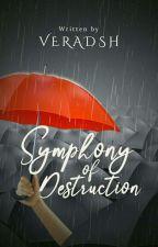Symphony of Destruction (ON HOLD)  by veradsh
