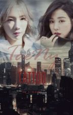 [LONGFIC] TATTOO_TAENY by Diminiriki