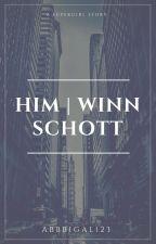 Him | Winn Schott by AbbiGal123
