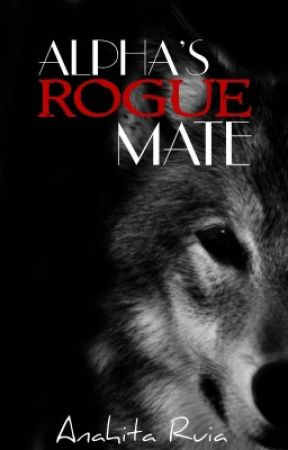 Alpha's Rogue Mate by divergentascendant