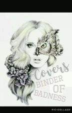 Covers 》Binder of Badness by AnnabethJackson0000