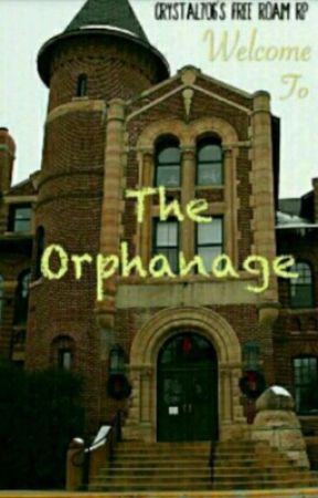 Welcome To The Orphanage (A Free Roam Roleplay) by Crystal706