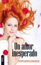 Un amor inesperado by sofiaroldan23
