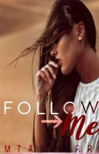 Follow Me by mtasherr