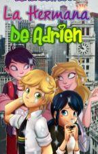 La hermana de adrien  by adrianauwu038