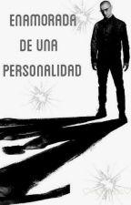 Enamorada De Una Personalidad- Fragmentado by XxCountOnMexX