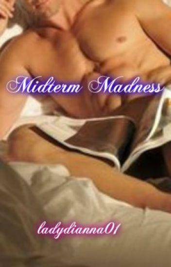 Midterm Madness (manxman) Short Story