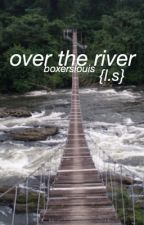 Over The River •Larry Stylinson• by boxerslouis