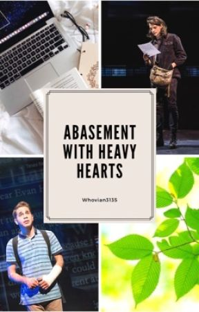 Abasement With Heavy Hearts by Whovian3135