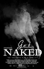 Get Naked (Book ONE) by xSohailakhaled