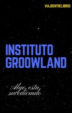 Instituto Groowland by viajoentreloslibros