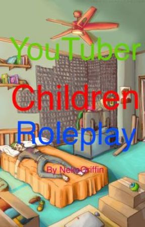YouTuber Children Roleplay by NekoGriffin