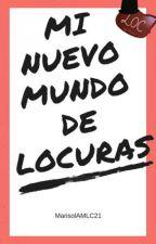 Mi nuevo Mundo de Locuras (FNAF) by MarisolAMLC21