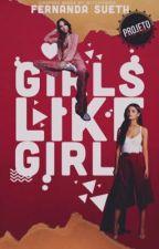 GIRLS LIKE GIRLS → PROJETO SEU ÁLBUM by -wtfkyle