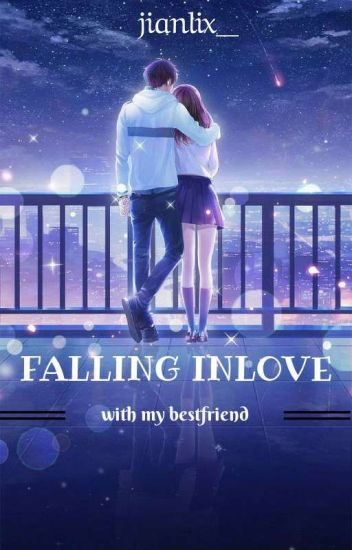 Falling Inlove With My Bestfriend