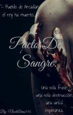 Pacto De Sangre. by NicoleArias544