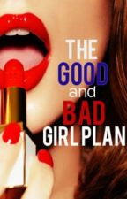 The Good and Bad Girl Plan by MidnightAmethyst