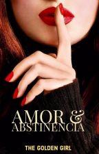 Amor y Abstinencia by TheGoldenGirlFf